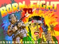 Born To Fight - Screen 1